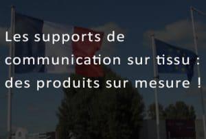 Les supports de communication sur tissu : des produits sur mesure !
